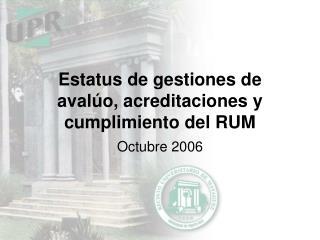 Estatus de gestiones de avalúo, acreditaciones y cumplimiento del RUM