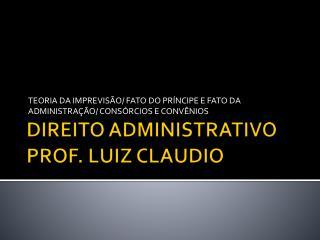 DIREITO ADMINISTRATIVO PROF. LUIZ CLAUDIO