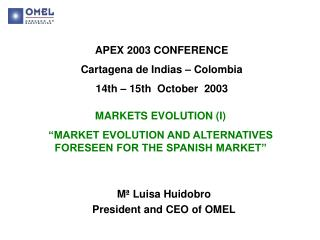 APEX 2003 CONFERENCE Cartagena de Indias – Colombia 14th – 15th  October  2003