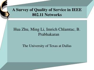 A Survey of Quality of Service in IEEE 802.11 Networks