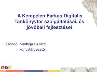 A Kempelen Farkas Digitális Tankönyvtár szolgáltatásai, és jövőbeli fejlesztései