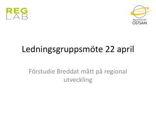 Ledningsgruppsmöte 22 april