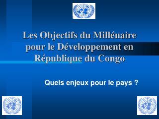 Les Objectifs du Millénaire pour le Développement en République du Congo