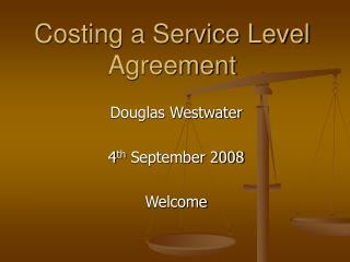Costing a Service Level Agreement