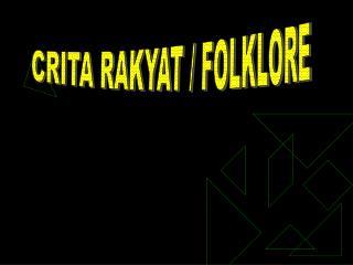 CRITA RAKYAT / FOLKLORE