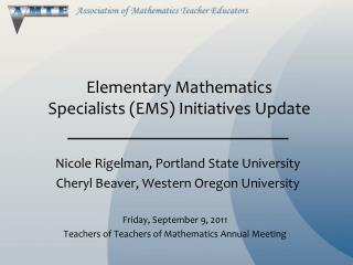 Elementary Mathematics  Specialists (EMS) Initiatives Update