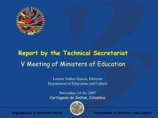 Report by the Technical Secretariat V Meeting of Ministers of Education