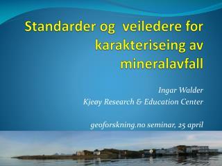 Standarder og veiledere  for  karakteriseing av mineralavfall