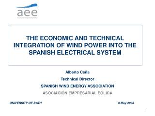 THE ECONOMIC AND TECHNICAL INTEGRATION OF WIND POWER INTO THE SPANISH ELECTRICAL SYSTEM