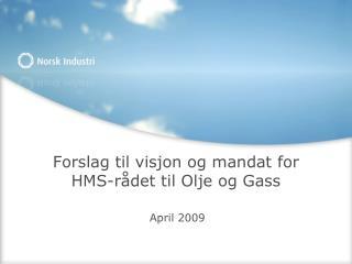 Forslag til visjon og mandat for HMS-rådet til Olje og Gass
