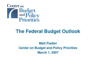 The Federal Budget Outlook