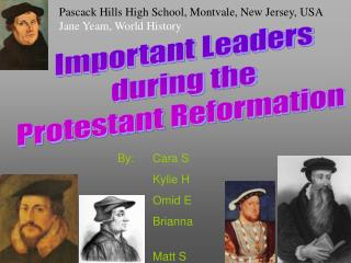 Important Leaders  during the  Protestant Reformation