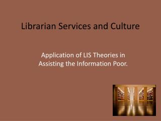 Librarian Services and Culture