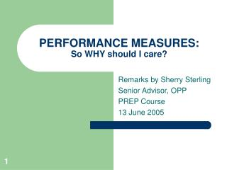 PERFORMANCE MEASURES: So WHY should I care?