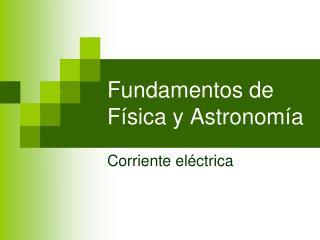 Fundamentos de F sica y Astronom a