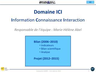 Domaine ICI I nformation  C onnaissance  I nteraction
