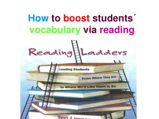 H ow  to  boost  students´  vocabulary  via  reading