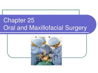 Chapter 25  Oral and Maxillofacial Surgery