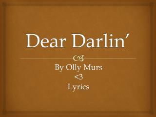 Dear  Darlin '