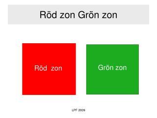 Röd zon Grön zon