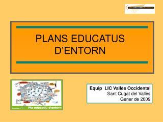 PLANS EDUCATUS D'ENTORN
