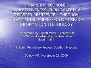 ENHANCING ECONOMIC COMPETITIVENESS, PUBLIC SAFETY  DISASTER RESILIENCE   THROUGH STREAMLINING AND EFFECTIVE USES OF INFO