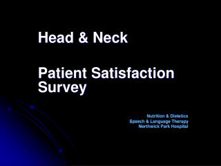 Head & Neck Patient Satisfaction Survey   Nutrition & Dietetics Speech & Language Therapy