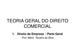TEORIA GERAL DO DIREITO COMERCIAL
