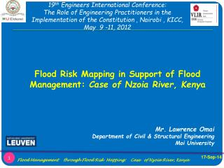 Flood Risk Mapping in Support of Flood Management:  Case of Nzoia River, Keny a Mr. Lawrence Omai