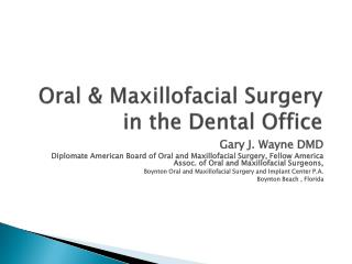 Oral & Maxillofacial Surgery in the Dental Office