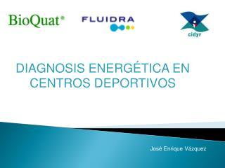 DIAGNOSIS ENERG�TICA EN CENTROS DEPORTIVOS