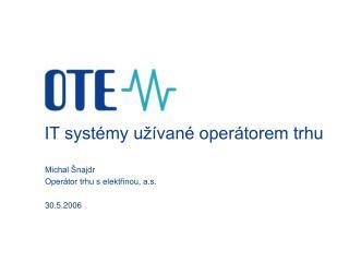 IT systémy užívané operátorem trhu