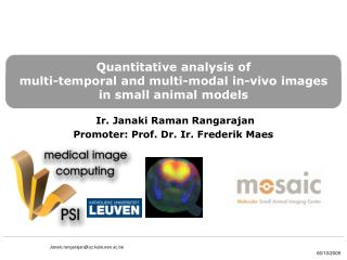Quantitative analysis of  multi-temporal and multi-modal in-vivo images in small animal models