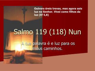 Salmo 119 (118) Nun
