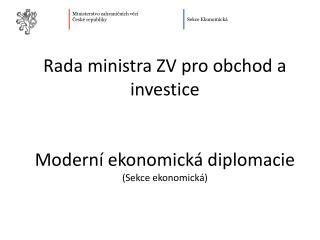 Rada ministra ZV pro obchod a investice Moderní ekonomická diplomacie (Sekce ekonomická)