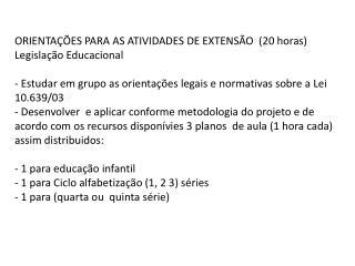 ORIENTAÇÕES PARA AS ATIVIDADES DE EXTENSÃO  (20 horas)  Legislação Educacional