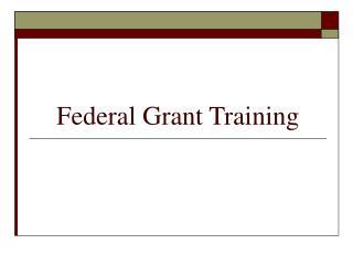 Federal Grant Training