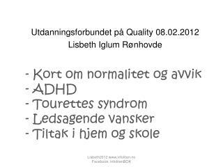Utdanningsforbundet på Quality 08.02.2012 Lisbeth Iglum Rønhovde