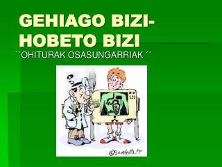 GEHIAGO BIZI-HOBETO BIZI