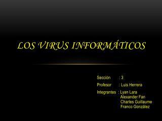 LOS VIRUS  inform�ticos