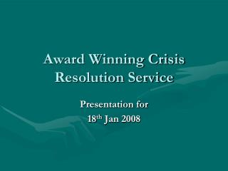 Award Winning Crisis Resolution Service