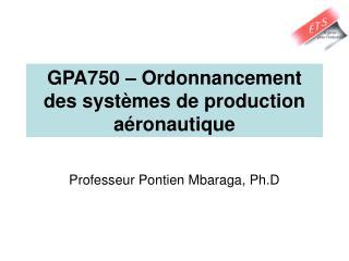 GPA750 – Ordonnancement des systèmes de production aéronautique