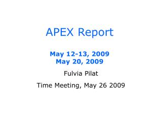 APEX Report May 12-13, 2009 May 20, 2009