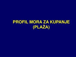 PROFIL MORA ZA KUPANJE (PLAŽA)