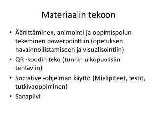 Materiaalin tekoon