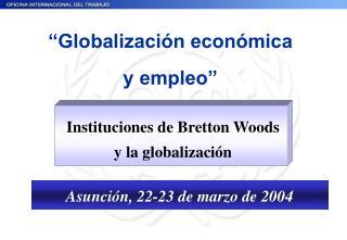 �Globalizaci�n econ�mica  y empleo�