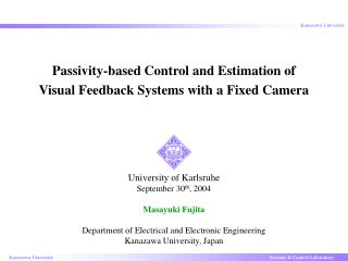 Passivity-based Control and Estimation of Visual Feedback Systems with a Fixed Camera