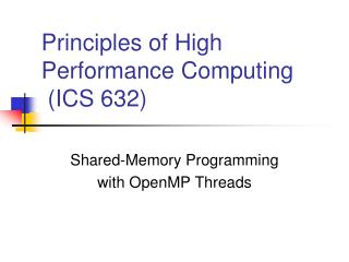 Principles of High Performance Computing  (ICS 632)