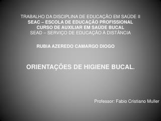 TRABALHO DA DISCIPLINA DE EDUCAÇÃO EM SAÚDE II SEAC – ESCOLA DE EDUCAÇÃO PROFISSIONAL