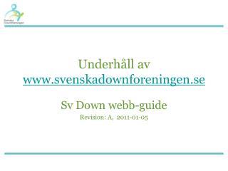 Underh�ll av svenskadownforeningen.se